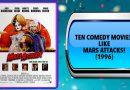 Ten Comedy Movies Like Mars Attacks! (1996)