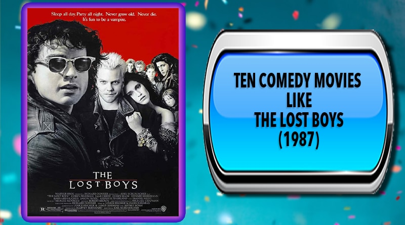 Ten Comedy Movies Like The Lost Boys (1987)