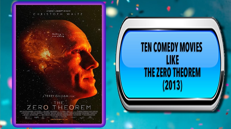 Ten Comedy Movies Like The Zero Theorem (2013)