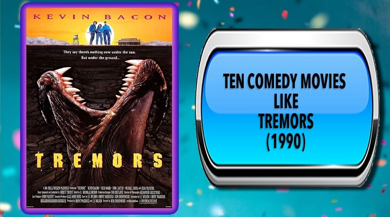 Ten Comedy Movies Like Tremors (1990)