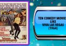 Ten Comedy Movies Like Viva Las Vegas (1964)