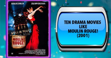 Ten Drama Movies Like Moulin Rouge! (2001)