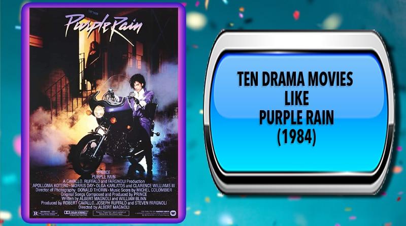 Ten Drama Movies Like Purple Rain (1984)