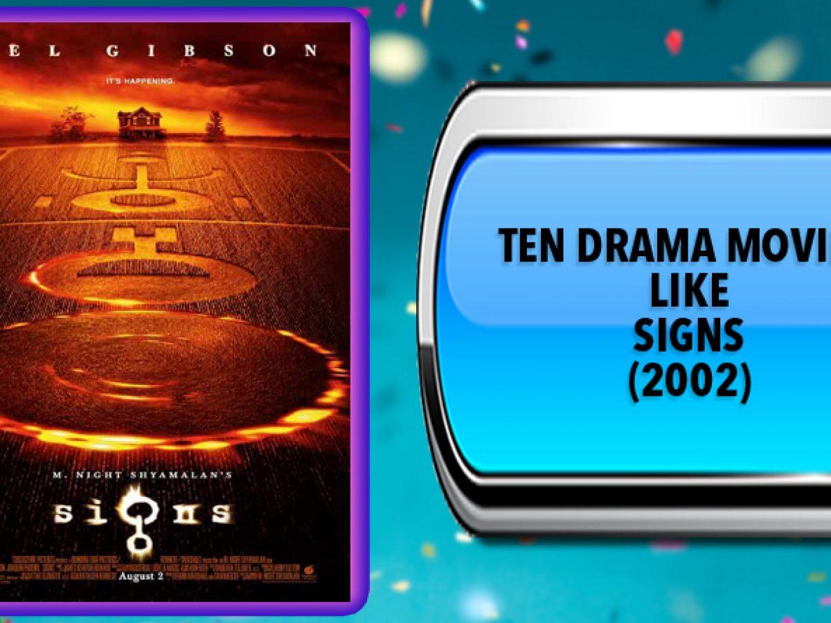 Ten Drama Movies Like Signs 2002 Australia Unwrapped