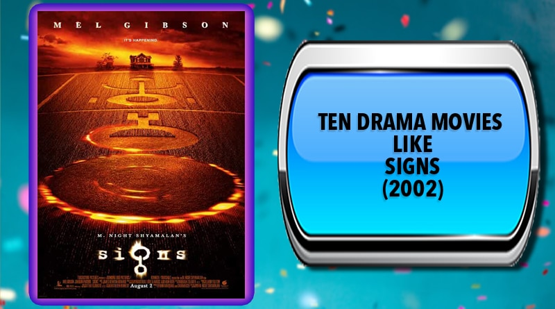 Ten Drama Movies Like Signs (2002)