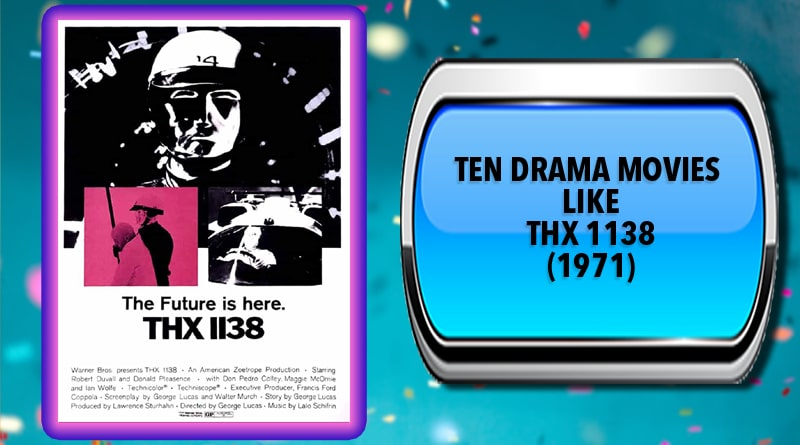 Ten Drama Movies Like THX 1138 (1971)