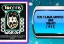 Ten Drama Movies Like Tommy (1975)