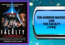 Ten Horror Movies Like The Faculty (1998)