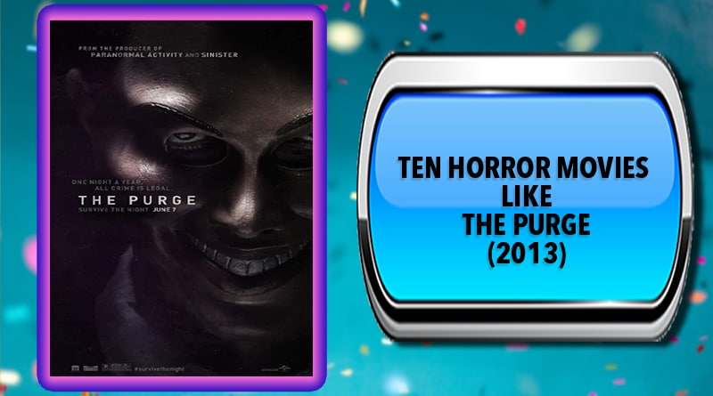 Ten Horror Movies Like The Purge (2013)