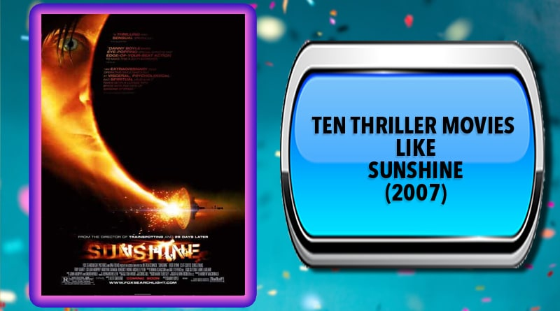 Ten Thriller Movies Like Sunshine (2007)