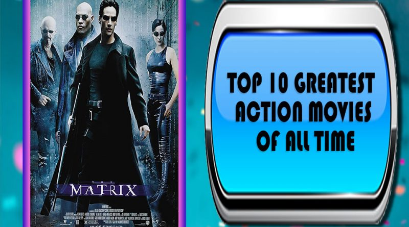 Top 10 Greatest Action Movies of All Time