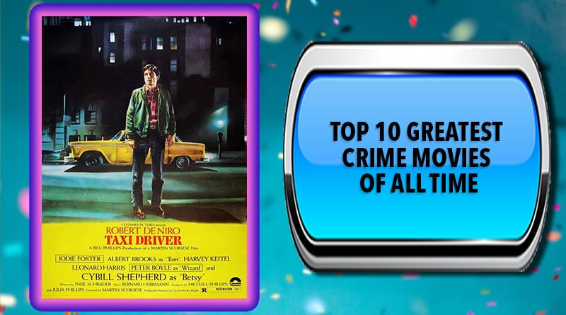 Top 10 Greatest Crime Movies of All Time