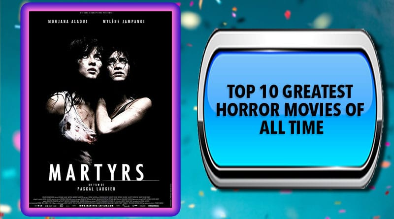 Top 10 Greatest Horror Movies of All Time