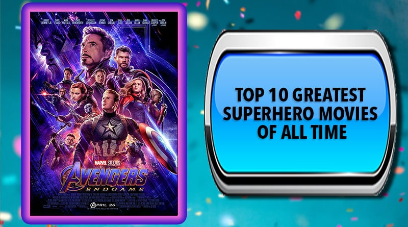 Top 10 Greatest Superhero Movies of All Time
