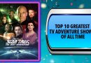 Top 10 Greatest TV Adventure Shows of All Time