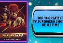 Greatest Superhero TV Shows of All Time – Official Top 10