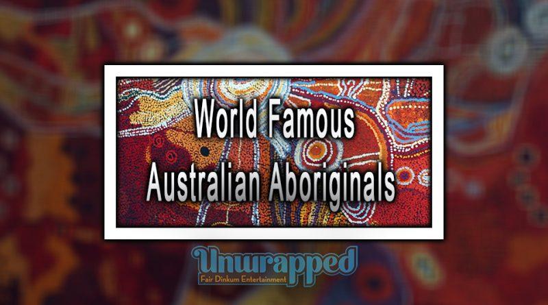 World Famous Australian Aboriginals
