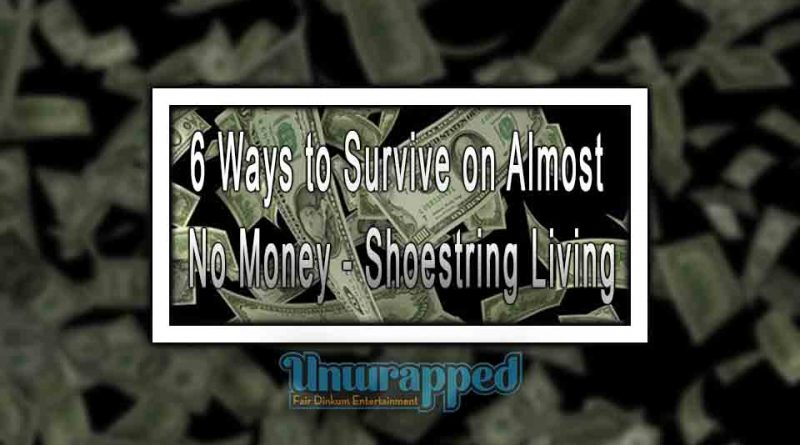 6 Ways to Survive on Almost No Money - Shoestring Living
