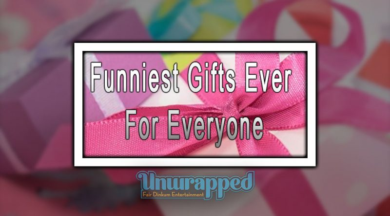 Funniest Gifts Ever For Everyone