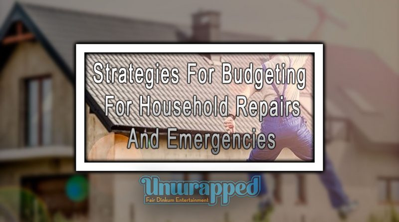 Strategies For Budgeting For Household Repairs And Emergencies