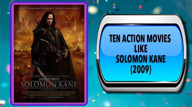 Ten Action Movies Like Solomon Kane (2009)