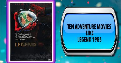 Ten Adventure Movies Like Legend 1985