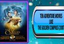Ten Adventure Movies Like The Golden Compass (2007)