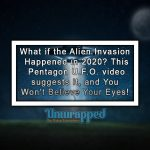 What if the Alien Invasion Happened in 2020 This Pentagon U.F.O. video suggests it, and You Won't Believe Your Eyes!