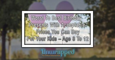 Worst To Best Birthday Presents With Acceptable Prices You Can Buy For Your Kids – Age 8 To 12