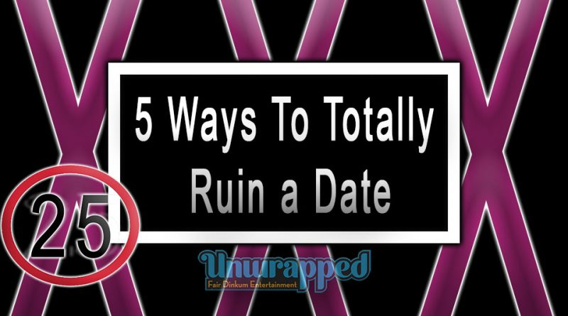 5 Ways To Totally Ruin a Date