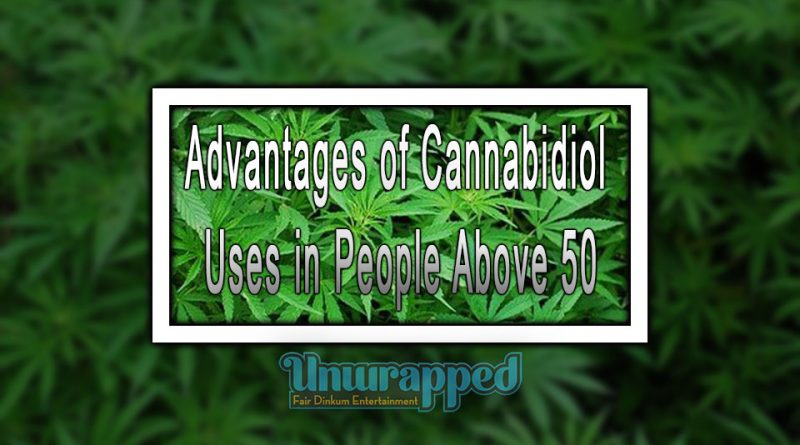 Advantages of Cannabidiol Uses in People Above 50