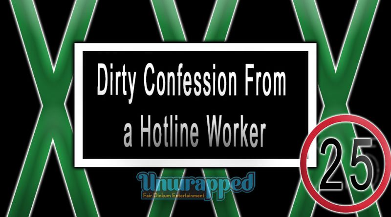 Dirty Confession From a Hotline Worker