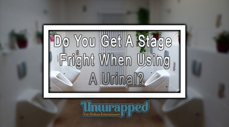 Do You Get a Stage Fright When Using a Urinal