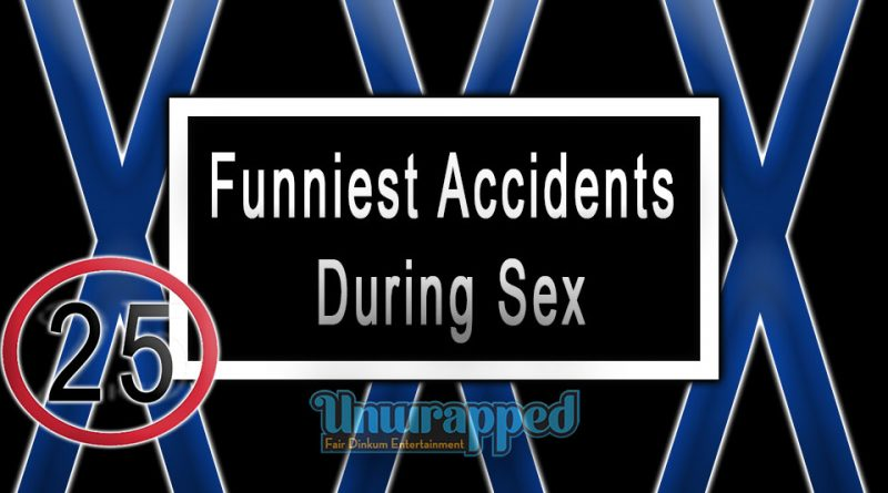 Funniest Accidents During Sex