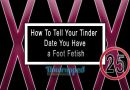 How To Tell Your Tinder Date You Have a Foot Fetish