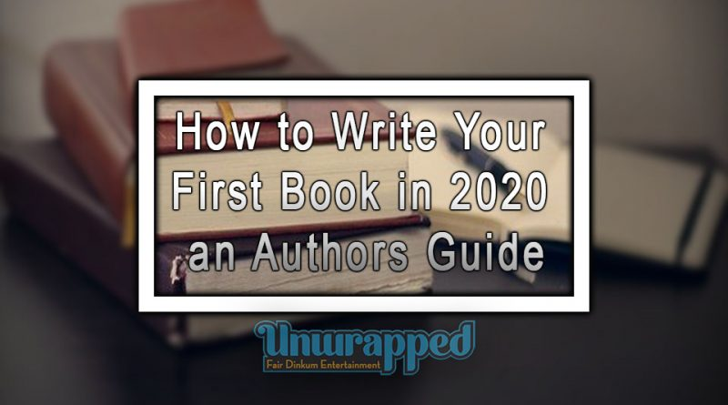 How to Write Your First Book in 2020 an Authors Guide