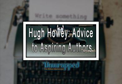 Hugh Howey: Advice to Aspiring Authors