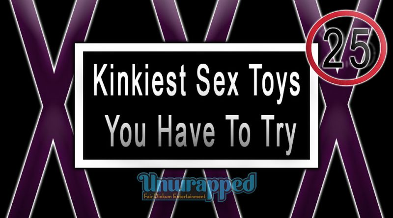 Kinkiest Sex Toys You Have To Try