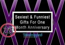 Sexiest & Funniest Gifts For One Month Anniversary