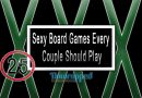 Sexy Board Games Every Couple Should Play
