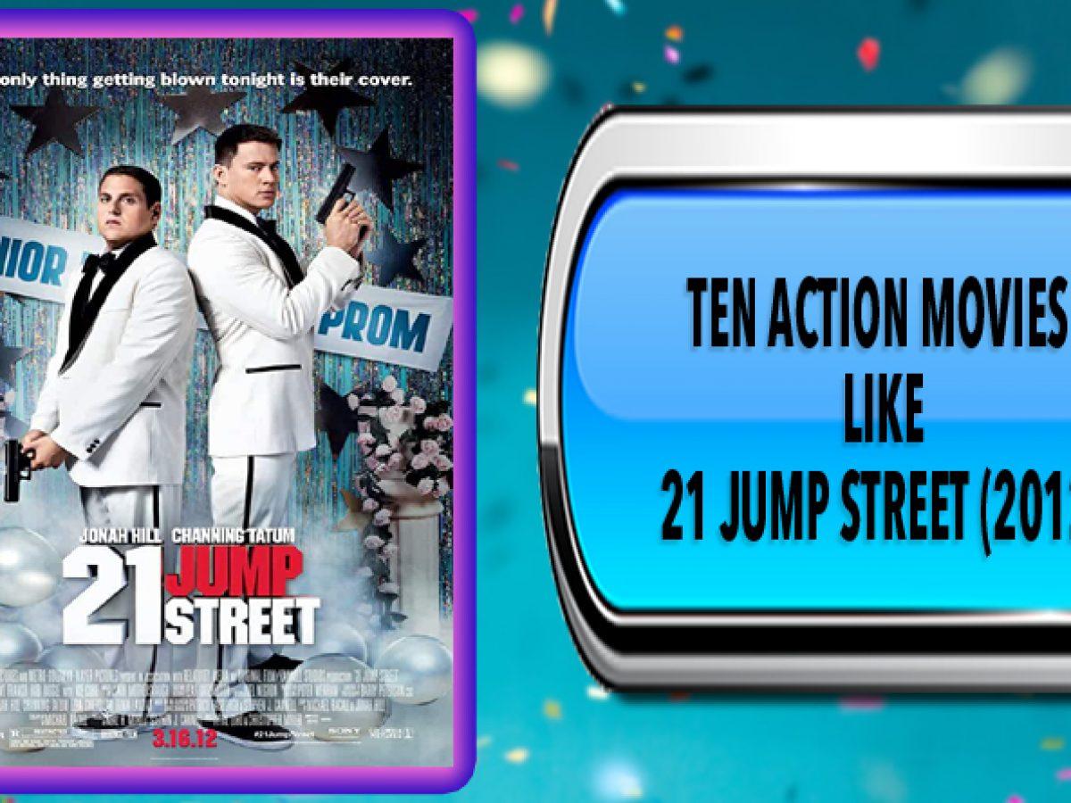 Ten Action Movies Like 21 Jump Street 2012 Australia Unwrapped