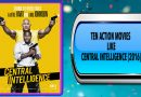 Ten Action Movies Like Central Intelligence (2016)