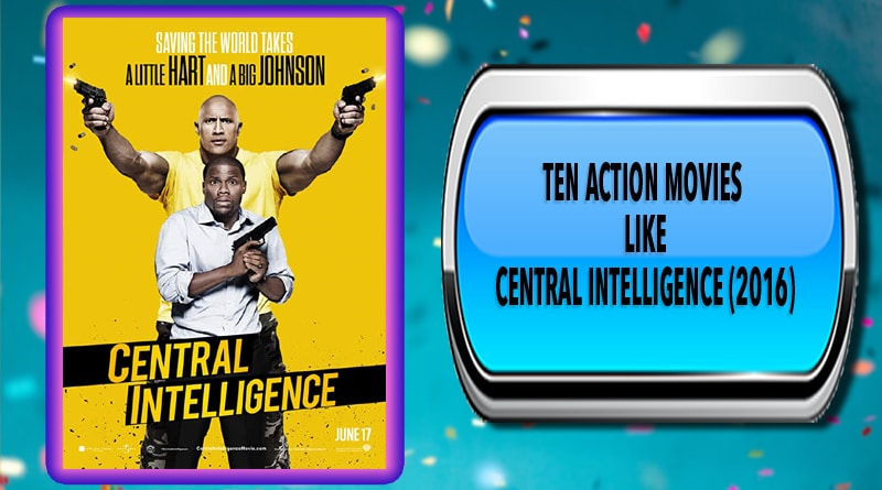 Ten Action Movies Like Central Intelligence 2016 Australia Unwrapped