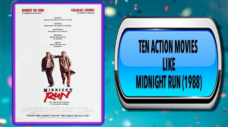 Ten Action Movies Like Midnight Run (1988)