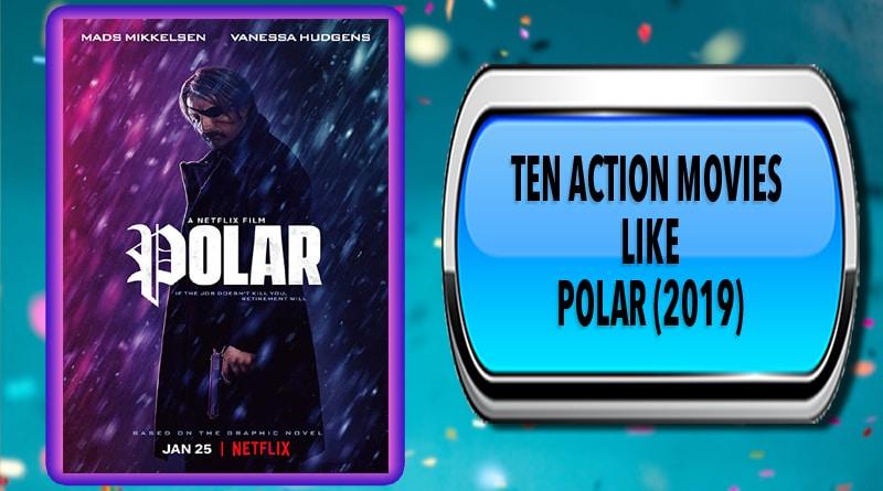 Ten Action Movies Like Polar (2019)