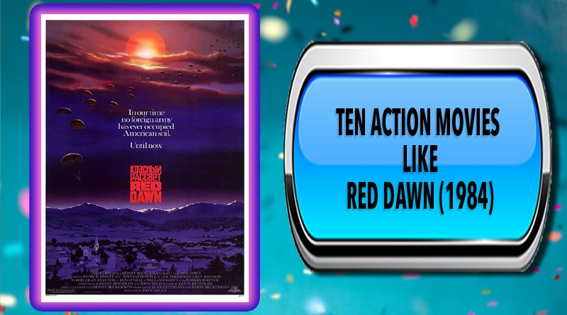 Ten Action Movies Like Red Dawn (1984)