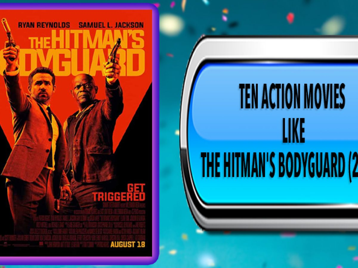 Ten Action Movies Like The Hitman S Bodyguard 2017 Australia Unwrapped
