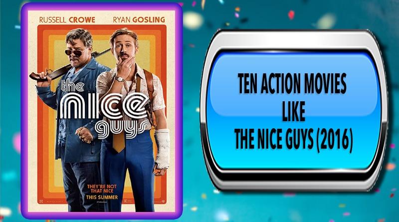 Ten Action Movies Like The Nice Guys (2016)