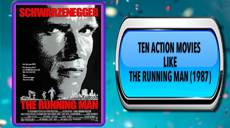 Ten Action Movies Like The Running Man (1987)