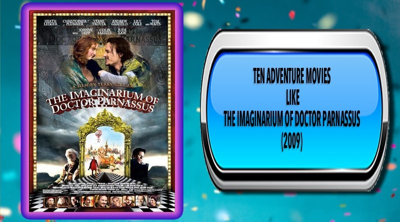 Ten Adventure Movies Like The Imaginarium of Doctor Parnassus (2009)